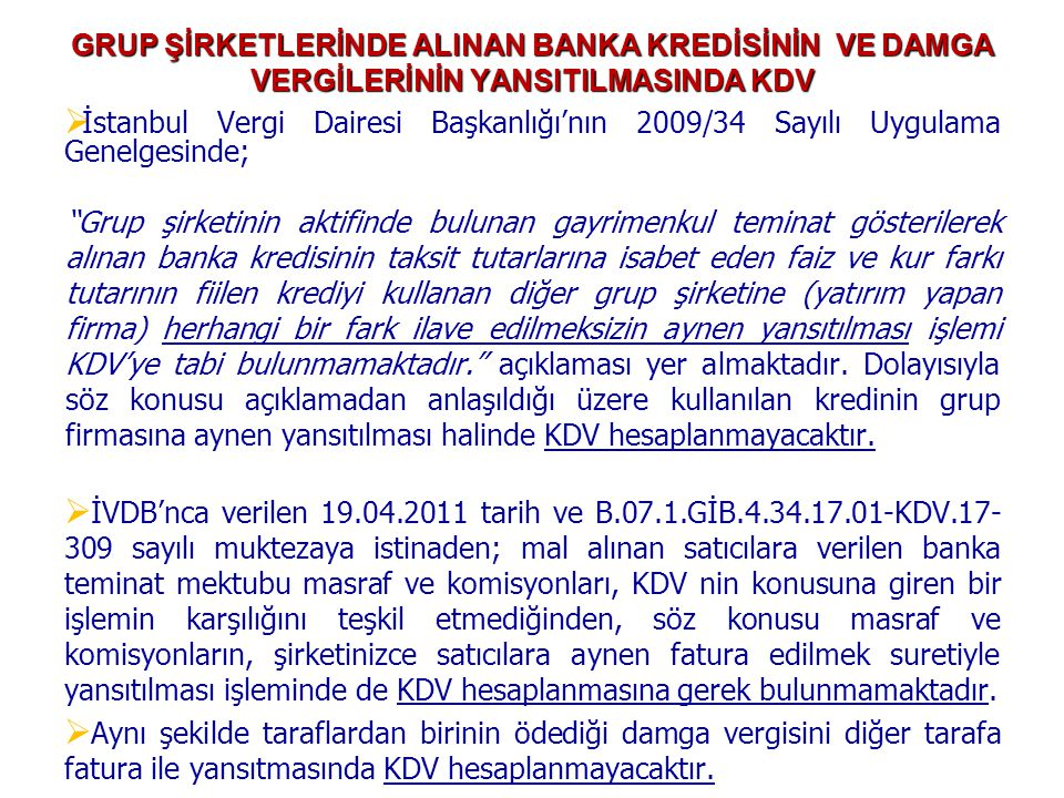 GRUP ŞİRKETLERİNDE ALINAN BANKA KREDİSİNİN VE DAMGA VERGİLERİNİN YANSITILMASINDA KDV   İstanbul Vergi Dairesi Başkanlığı'nın 2009/34 Sayılı Uygulama