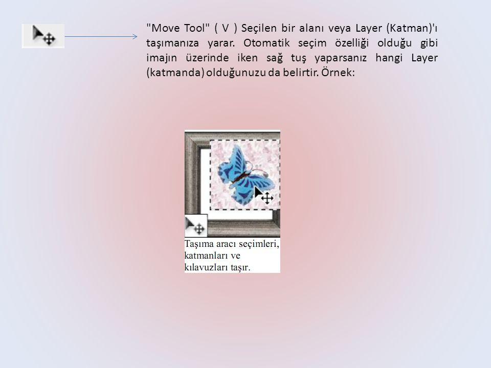Dikdörtgen işaretleme aracı Rectangular Marquee Tool« (M): Kare, dikdörtgen çizmek için seçili alan yaratır.