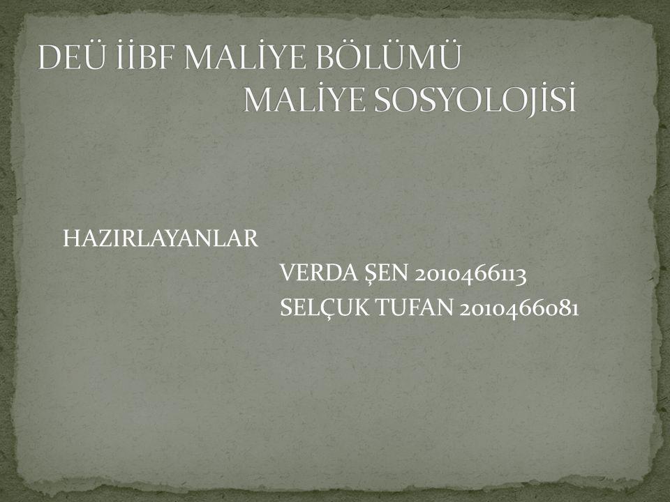HAZIRLAYANLAR VERDA ŞEN 2010466113 SELÇUK TUFAN 2010466081