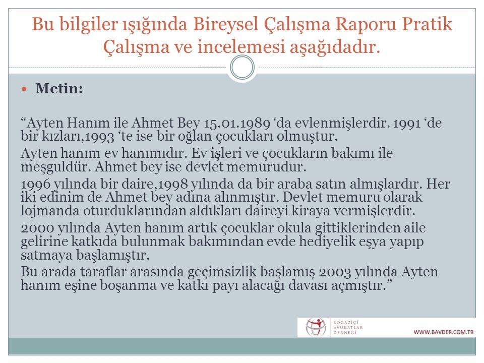 """Bu bilgiler ışığında Bireysel Çalışma Raporu Pratik Çalışma ve incelemesi aşağıdadır.  Metin: """"Ayten Hanım ile Ahmet Bey 15.01.1989 'da evlenmişlerdi"""