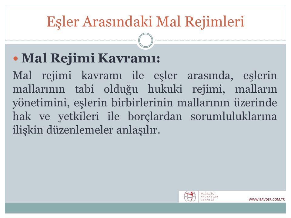 Mal Rejiminin Türleri  Yeni Medeni Kanun, mal rejimi konusunda ikili bir ayrım yapmıştır.