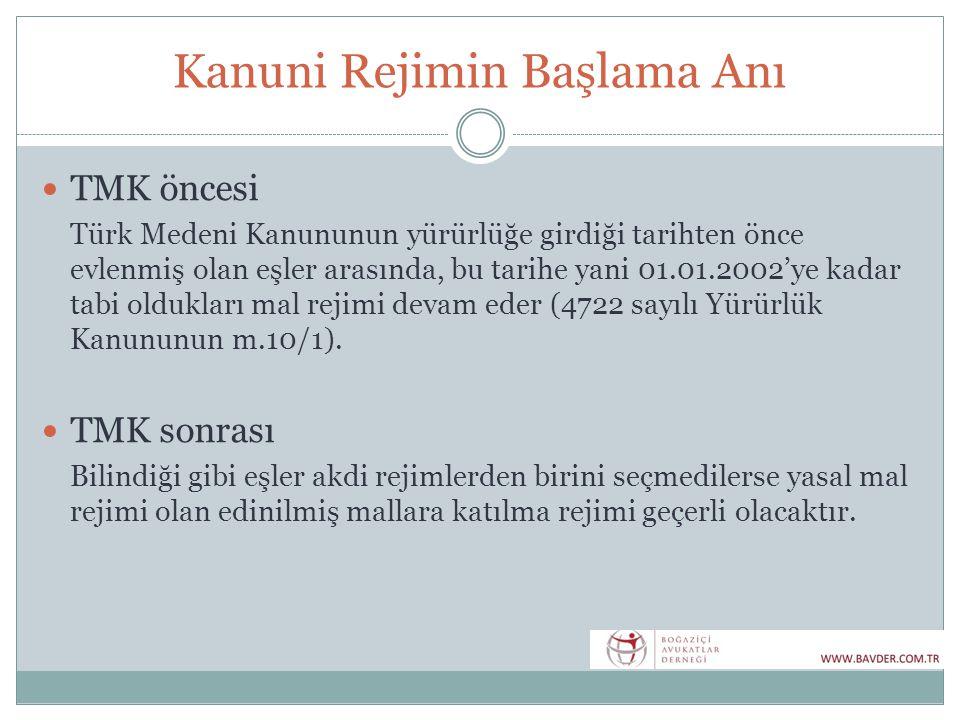 Kanuni Rejimin Başlama Anı  TMK öncesi Türk Medeni Kanununun yürürlüğe girdiği tarihten önce evlenmiş olan eşler arasında, bu tarihe yani 01.01.2002'