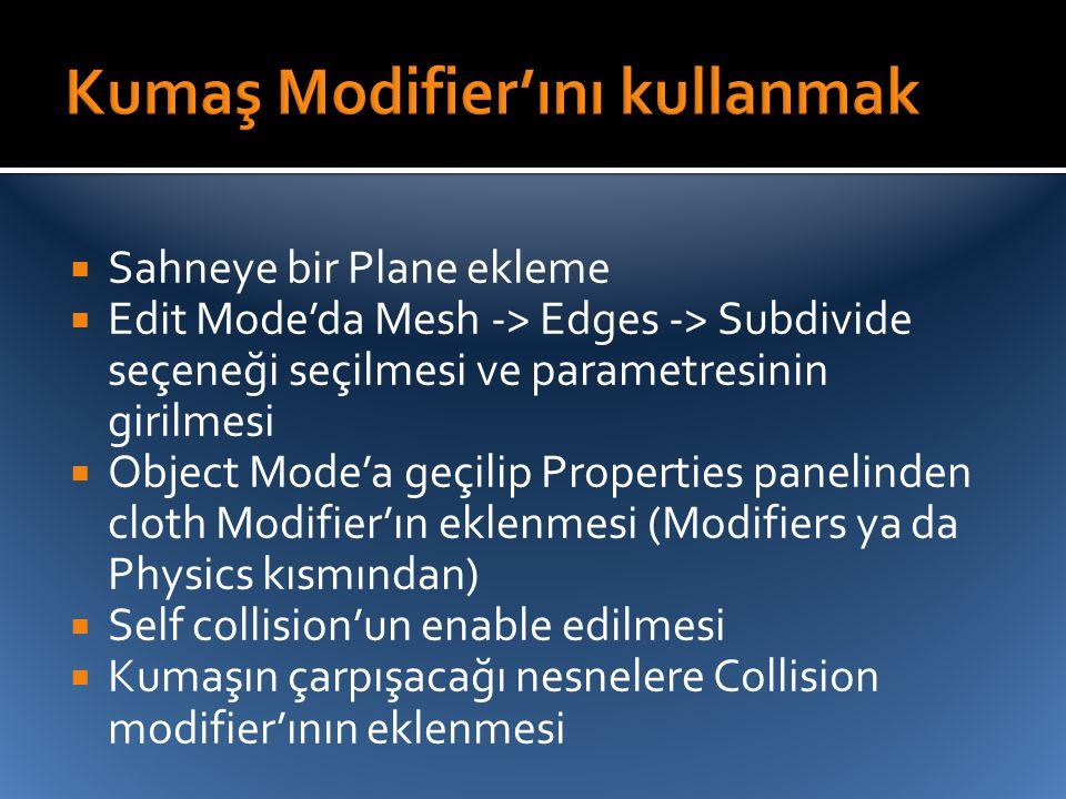  Sahneye bir Plane ekleme  Edit Mode'da Mesh -> Edges -> Subdivide seçeneği seçilmesi ve parametresinin girilmesi  Object Mode'a geçilip Properties