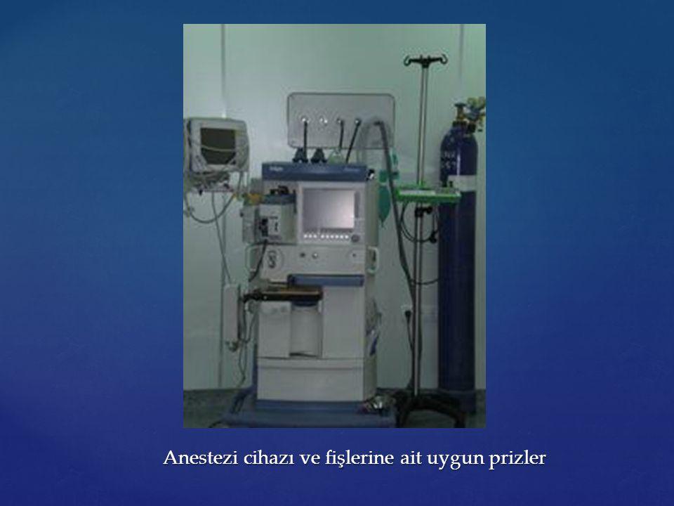 Anestezi cihazı ve fişlerine ait uygun prizler Anestezi cihazı ve fişlerine ait uygun prizler