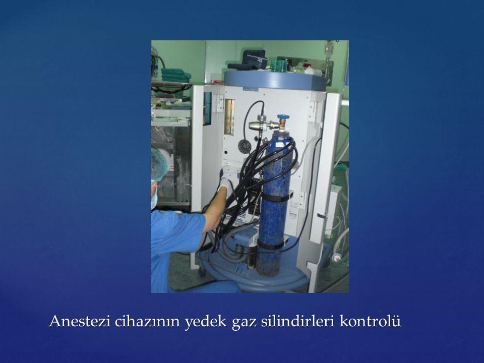 Anestezi cihazının yedek gaz silindirleri kontrolü