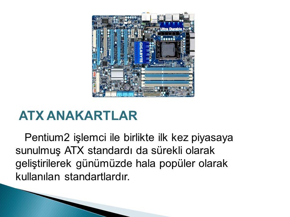 AT ANAKARTLAR XT anakartlardan sonra günümüzde kullanılan ATX anakartlara benzeyen ama sadece 5 ve 12 volt güç alan anakartlardır.PS/2 desteği yoktur.