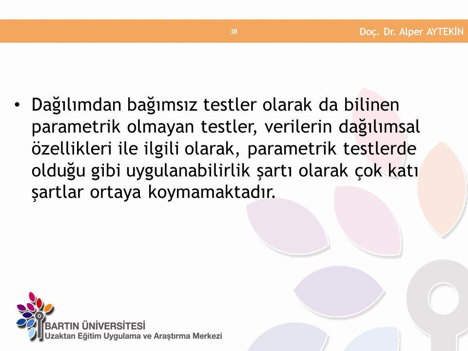 • Dağılımdan bağımsız testler olarak da bilinen parametrik olmayan testler, verilerin dağılımsal özellikleri ile ilgili olarak, parametrik testlerde o