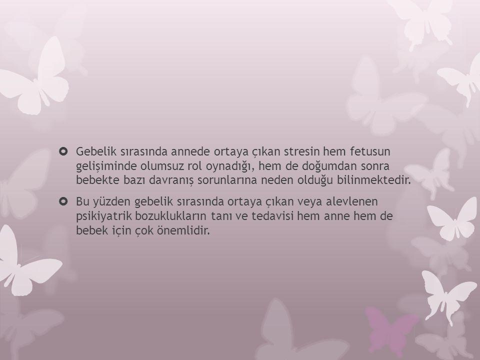 Risk Faktörleri  Kalken ve arkadaşlarının, 230 gebe üzerine yaptıkları çalışmada; gebeliğin erken dönemindeki şiddetli bulantı ve kusmanın gebelikteki yaşanılan anksiyete ve depresyonla ilişkisinin olduğu saptanmıştır.