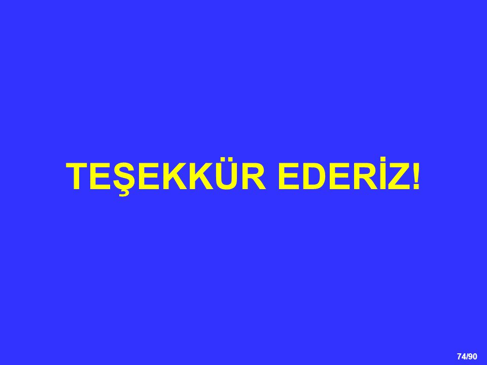 74/90 TEŞEKKÜR EDERİZ!