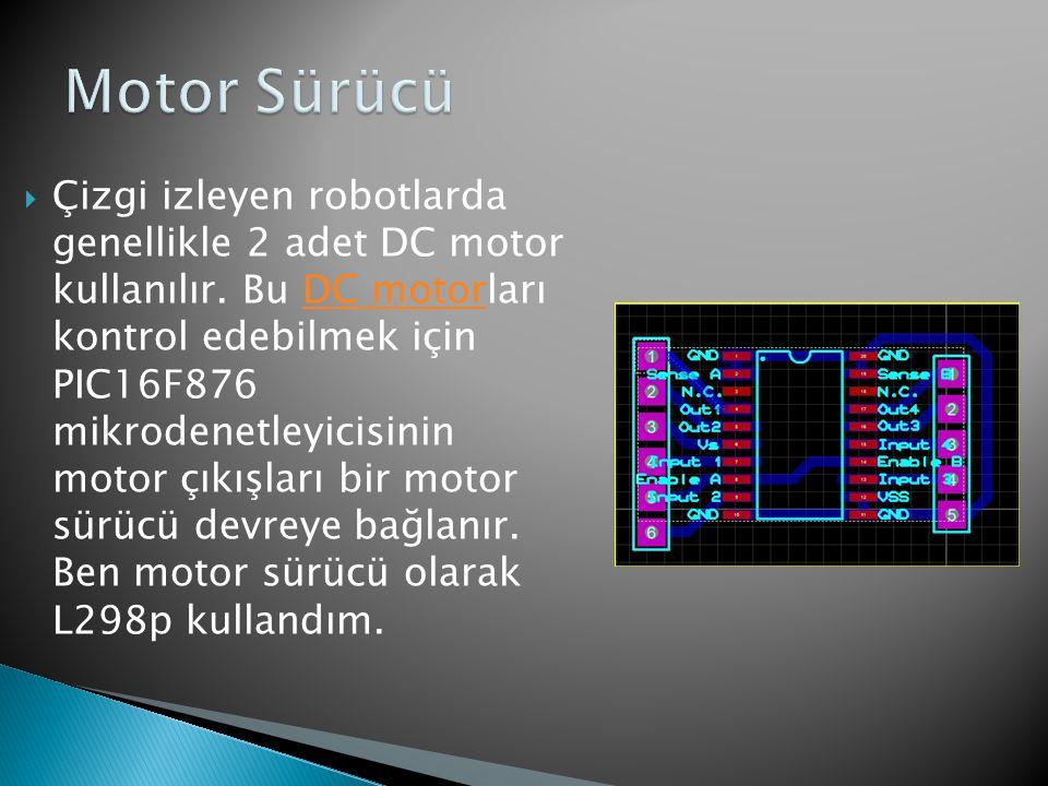 Sensör Devresi siyah zemin üzerinde beyaz renkte ya da beyaz zemin üzerinde siyah rengi algılayarak yolu algılamayı sağlar ben kaliteli ve küçük bir sensör olan SFH9241 'i kullandım Sensör devresi malzemeleri SFH 9241 x8 330 ohm direnç x8 220 ohm direnç x8 680 ohm direnç x8 3mm led x8 100 nF kondansatör x8