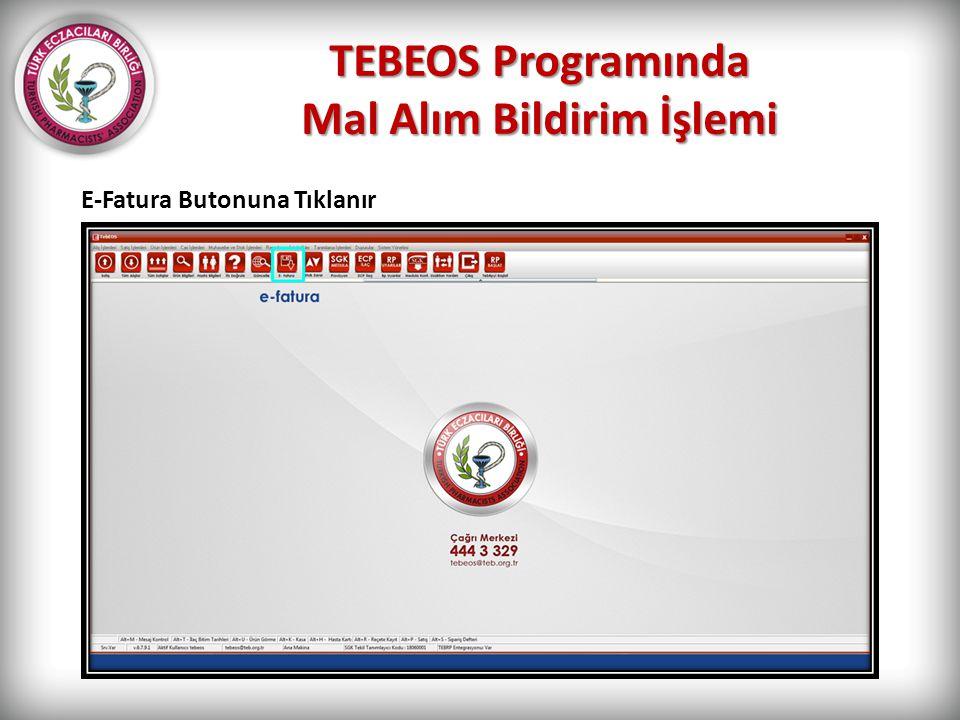 TEBEOS Programında Mal Alım Bildirim İşlemi E-Fatura Butonuna Tıklanır