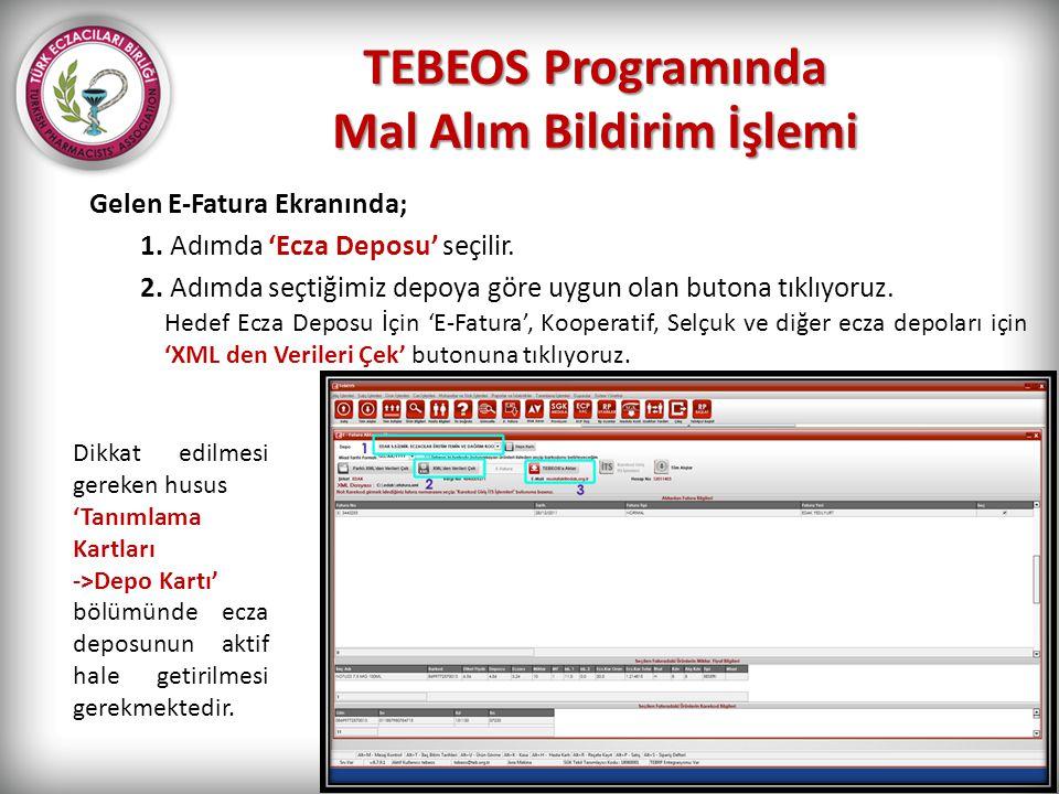 TEBEOS Programında Mal Alım Bildirim İşlemi Gelen E-Fatura Ekranında; 1. Adımda 'Ecza Deposu' seçilir. 2. Adımda seçtiğimiz depoya göre uygun olan but