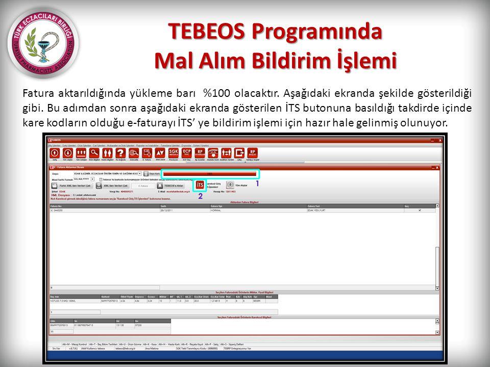TEBEOS Programında Mal Alım Bildirim İşlemi Fatura aktarıldığında yükleme barı %100 olacaktır. Aşağıdaki ekranda şekilde gösterildiği gibi. Bu adımdan