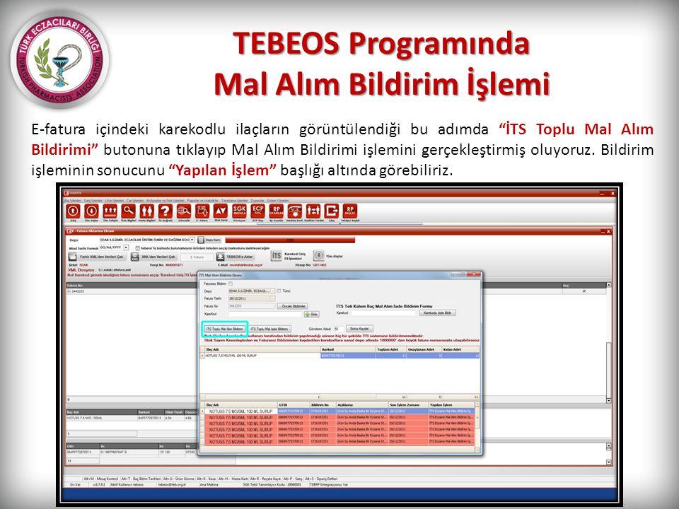 """TEBEOS Programında Mal Alım Bildirim İşlemi E-fatura içindeki karekodlu ilaçların görüntülendiği bu adımda """"İTS Toplu Mal Alım Bildirimi"""" butonuna tık"""
