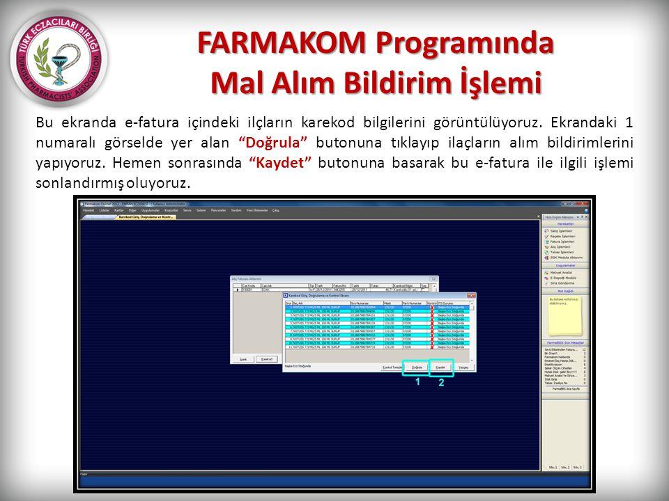 FARMAKOM Programında Mal Alım Bildirim İşlemi Bu ekranda e-fatura içindeki ilçların karekod bilgilerini görüntülüyoruz. Ekrandaki 1 numaralı görselde