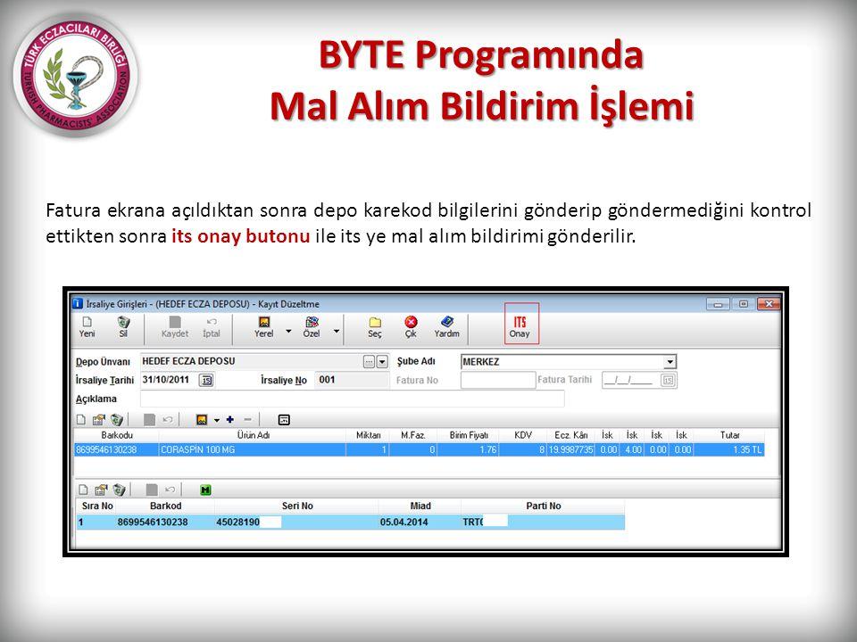 BYTE Programında Mal Alım Bildirim İşlemi Fatura ekrana açıldıktan sonra depo karekod bilgilerini gönderip göndermediğini kontrol ettikten sonra its o