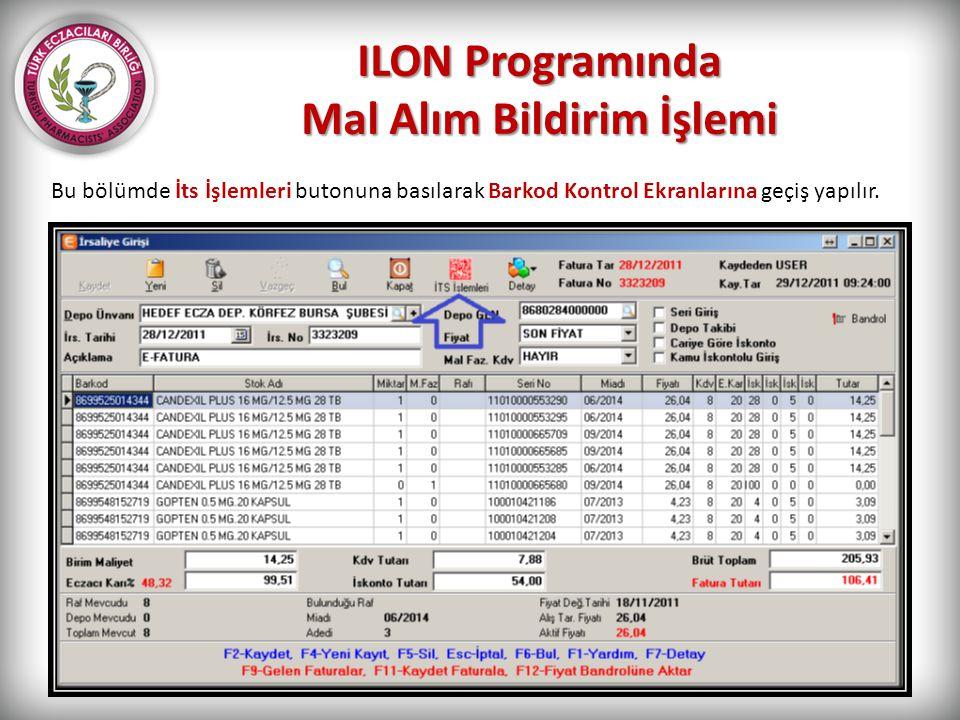 ILON Programında Mal Alım Bildirim İşlemi Bu bölümde İts İşlemleri butonuna basılarak Barkod Kontrol Ekranlarına geçiş yapılır.