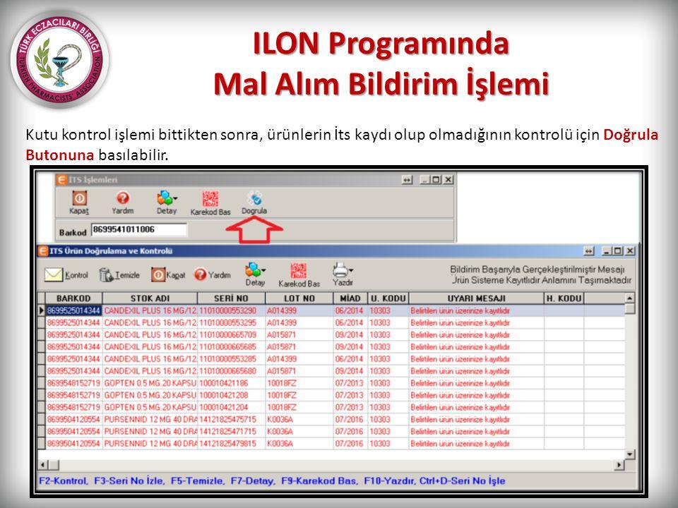 ILON Programında Mal Alım Bildirim İşlemi Kutu kontrol işlemi bittikten sonra, ürünlerin İts kaydı olup olmadığının kontrolü için Doğrula Butonuna bas