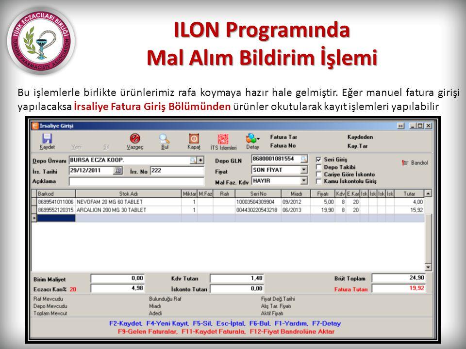 ILON Programında Mal Alım Bildirim İşlemi Bu işlemlerle birlikte ürünlerimiz rafa koymaya hazır hale gelmiştir. Eğer manuel fatura girişi yapılacaksa