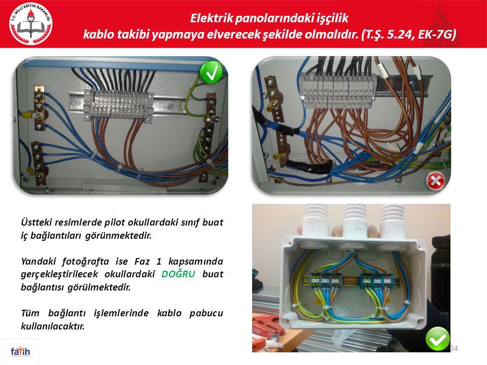 Elektrik panolarındaki işçilik kablo takibi yapmaya elverecek şekilde olmalıdır.