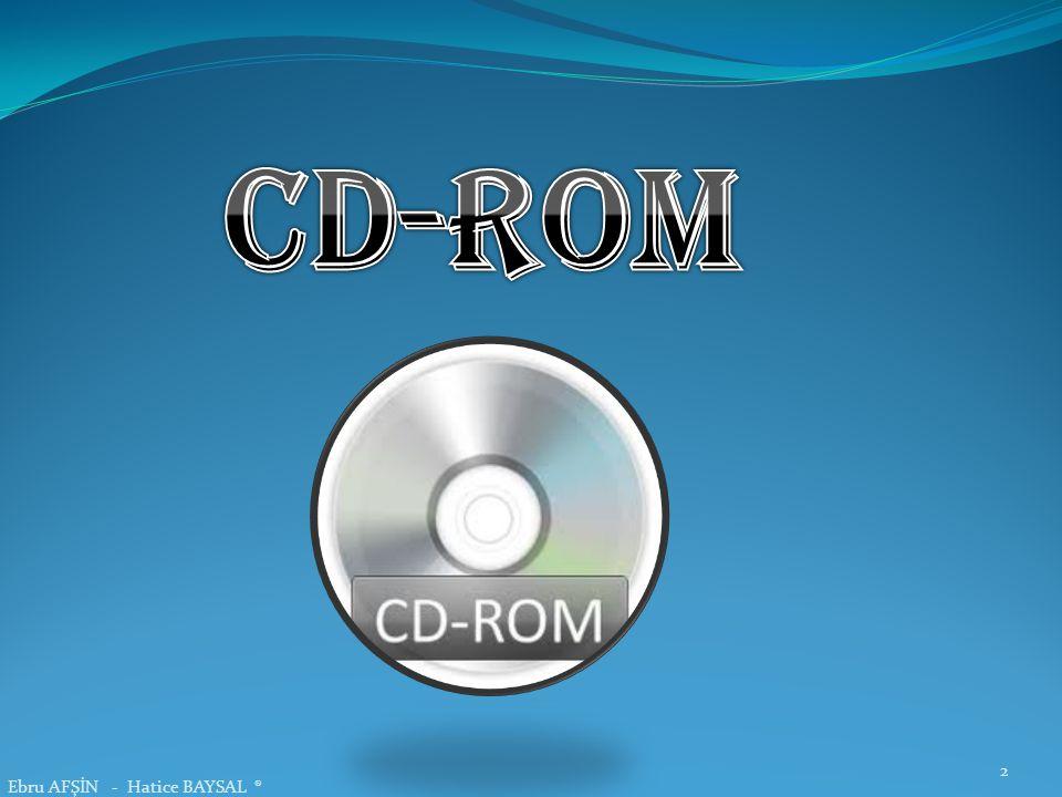 CD-ROM (Compact Disk Read Only Memory / Kompakt Disk Sadece Okunabilir Bellek)sürücüler son yıllarda yaygın olarak kullanılmaya başlanan veri depolama birimidir.