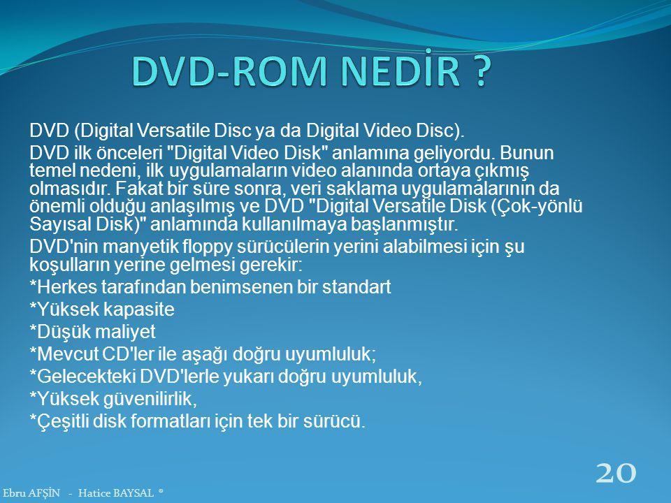 DVD (Digital Versatile Disc ya da Digital Video Disc). DVD ilk önceleri