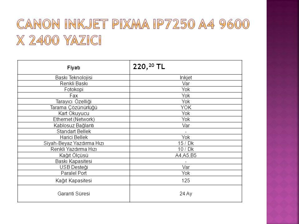 Fiyatı 220, 20 TL Baskı TeknolojisiInkjet Renkli BaskıVar FotokopiYok FaxYok Tarayıcı ÖzelliğiYok Tarama ÇözünürlüğüYOK Kart OkuyucuYok Ethernet (Netw