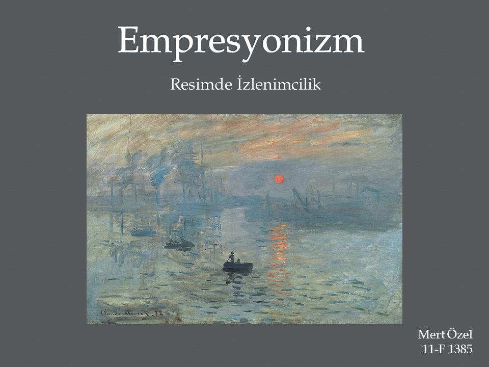 Empresyonizm, diğer adıyla izlenimcilik, 19.