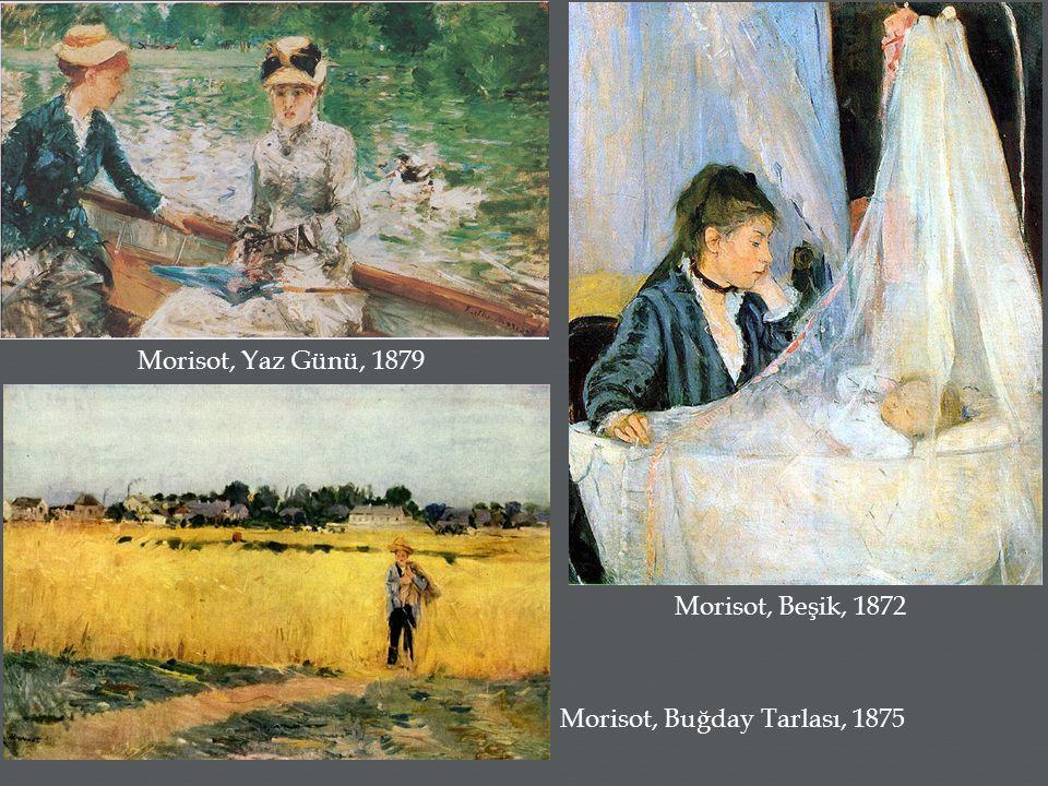 Morisot, Yaz Günü, 1879 Morisot, Buğday Tarlası, 1875 Morisot, Beşik, 1872