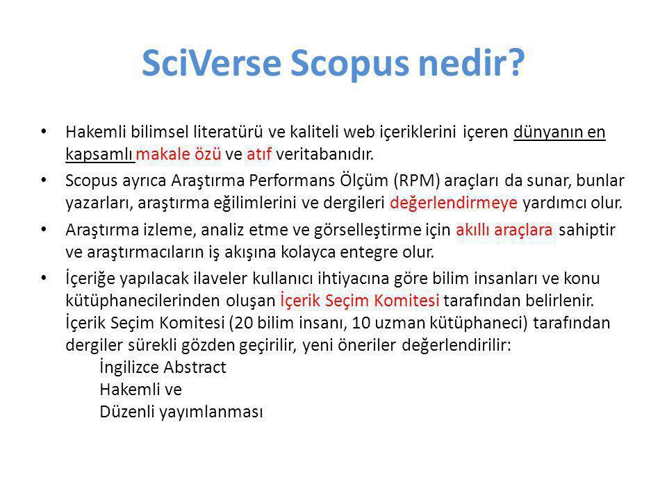 SciVerse Scopus nedir? • Hakemli bilimsel literatürü ve kaliteli web içeriklerini içeren dünyanın en kapsamlı makale özü ve atıf veritabanıdır. • Scop