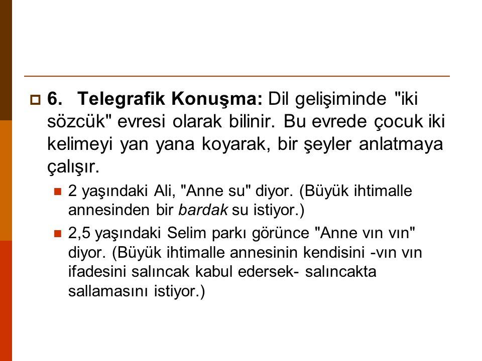  6.Telegrafik Konuşma: Dil gelişiminde