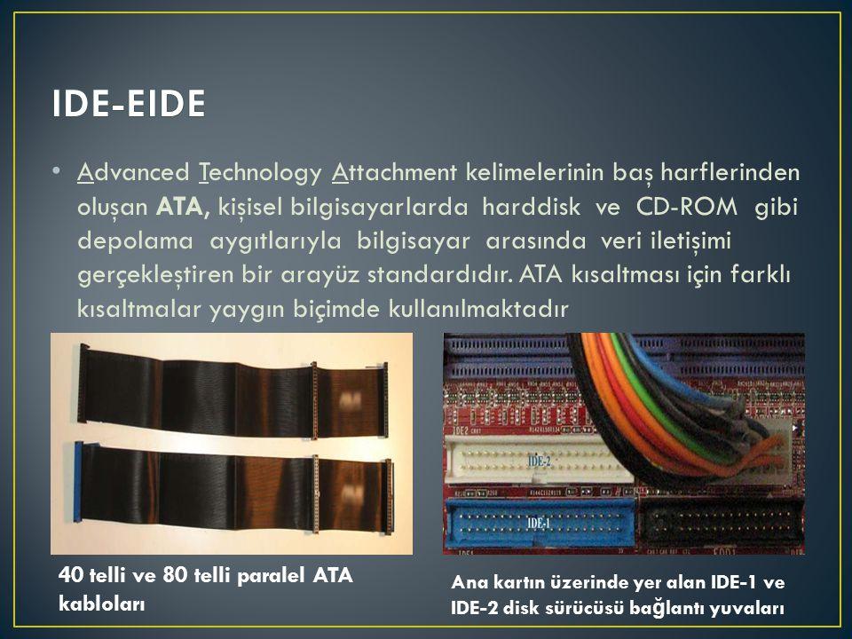 • Advanced Technology Attachment kelimelerinin baş harflerinden oluşan ATA, kişisel bilgisayarlarda harddisk ve CD-ROM gibi depolama aygıtlarıyla bilg