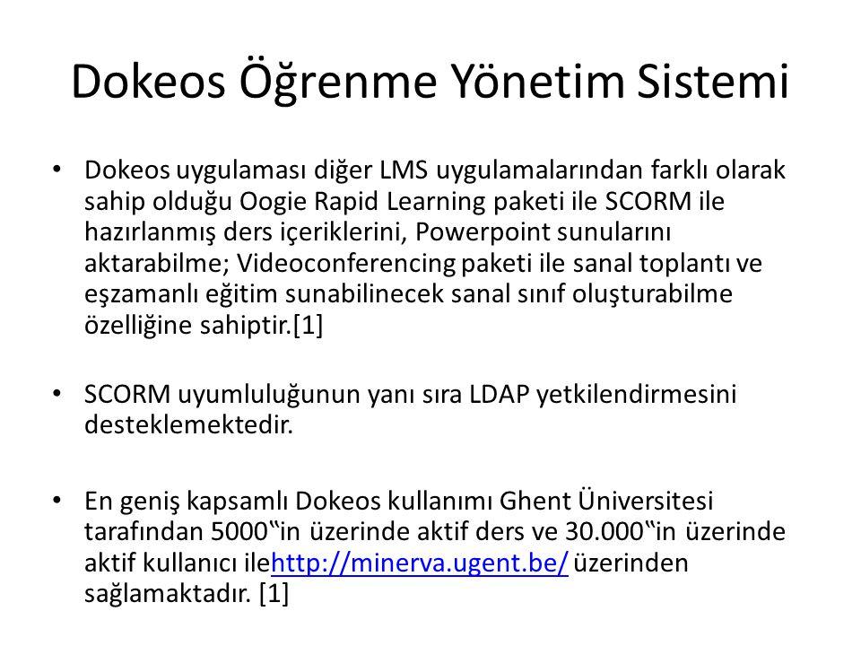 Dokeos Öğrenme Yönetim Sistemi • Dokeos uygulaması diğer LMS uygulamalarından farklı olarak sahip olduğu Oogie Rapid Learning paketi ile SCORM ile haz
