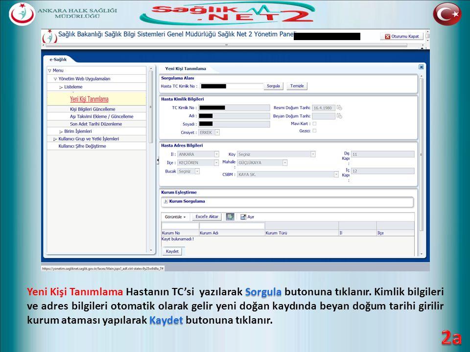 Sorgula Kaydet Yeni Kişi Tanımlama Hastanın TC'si yazılarak Sorgula butonuna tıklanır. Kimlik bilgileri ve adres bilgileri otomatik olarak gelir yeni