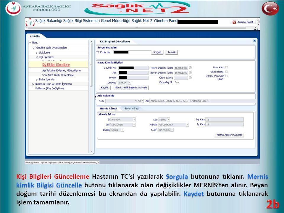 SorgulaMernis kimlik Bilgisi Güncelle Kaydet Kişi Bilgileri Güncelleme Hastanın TC'si yazılarak Sorgula butonuna tıklanır. Mernis kimlik Bilgisi Günce