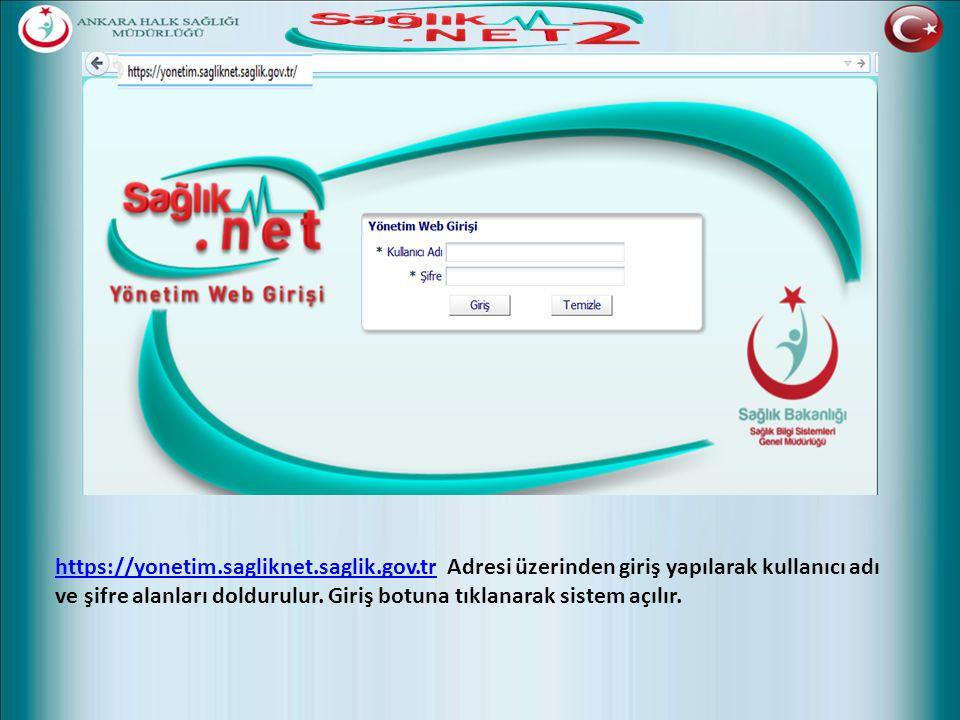 https://yonetim.sagliknet.saglik.gov.trhttps://yonetim.sagliknet.saglik.gov.tr Adresi üzerinden giriş yapılarak kullanıcı adı ve şifre alanları doldur