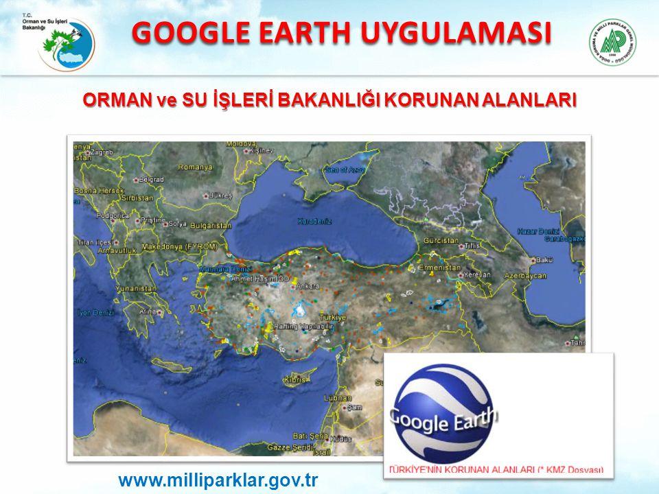 GOOGLE EARTH UYGULAMASI ORMAN ve SU İŞLERİ BAKANLIĞI KORUNAN ALANLARI www.milliparklar.gov.tr