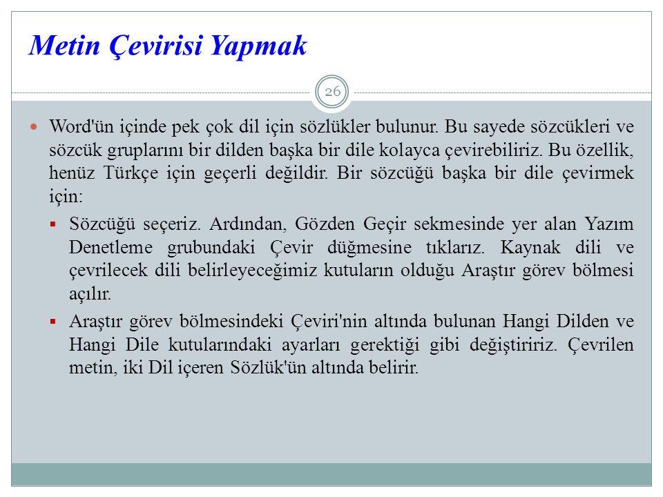 Metin Çevirisi Yapmak 26  Word ün içinde pek çok dil için sözlükler bulunur.