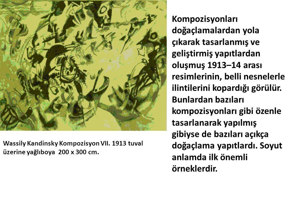 Wassily Kandinsky Kompozisyon VII. 1913 tuval üzerine yağlıboya 200 x 300 cm. Kompozisyonları doğaçlamalardan yola çıkarak tasarlanmış ve geliştirmiş