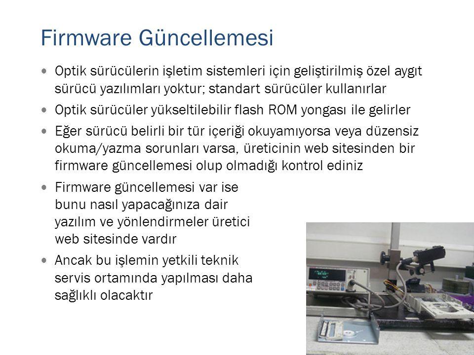 Firmware Güncellemesi  Optik sürücülerin işletim sistemleri için geliştirilmiş özel aygıt sürücü yazılımları yoktur; standart sürücüler kullanırlar 