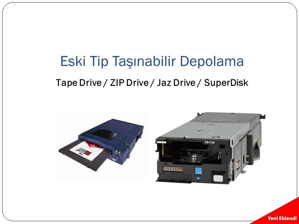 Eski Tip Taşınabilir Depolama Tape Drive / ZIP Drive / Jaz Drive / SuperDisk Yeni Eklendi