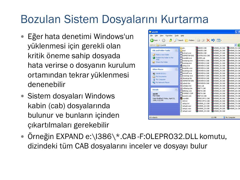  Eğer hata denetimi Windows'un yüklenmesi için gerekli olan kritik öneme sahip dosyada hata verirse o dosyanın kurulum ortamından tekrar yüklenmesi d