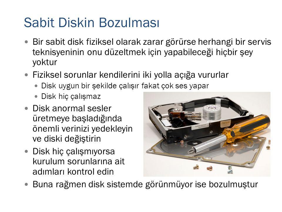 Sabit Diskin Bozulması  Bir sabit disk fiziksel olarak zarar görürse herhangi bir servis teknisyeninin onu düzeltmek için yapabileceği hiçbir şey yok