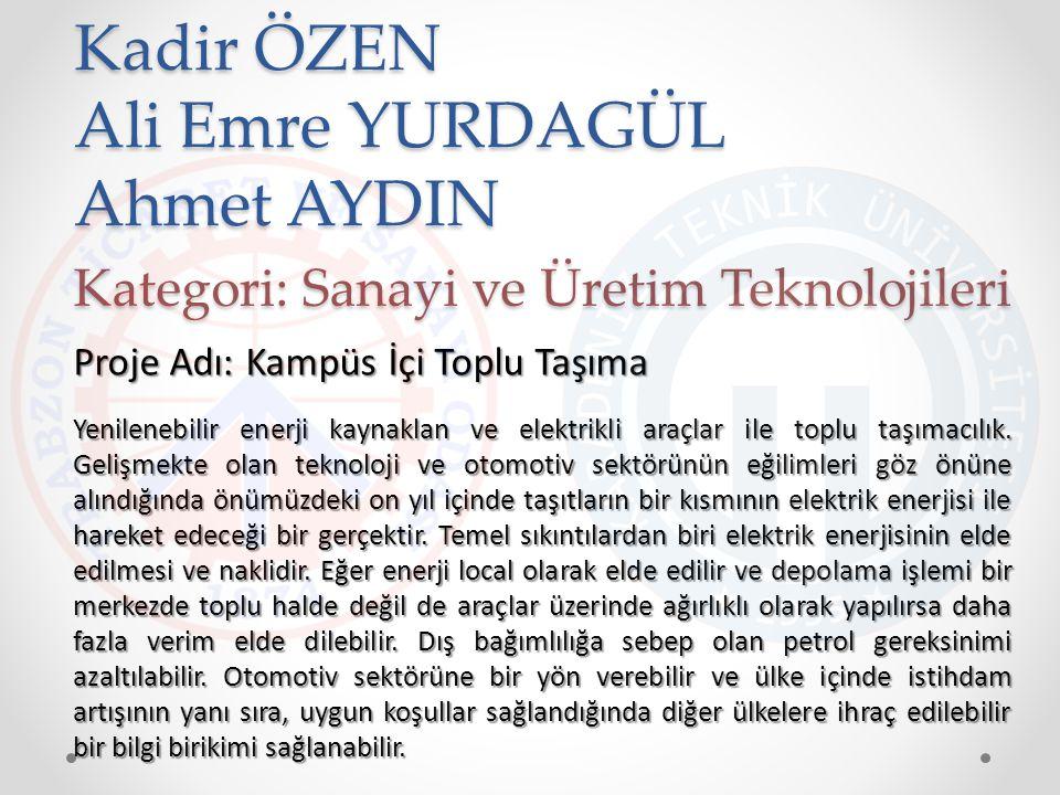 Kadir ÖZEN Ali Emre YURDAGÜL Ahmet AYDIN Yenilenebilir enerji kaynaklan ve elektrikli araçlar ile toplu taşımacılık. Gelişmekte olan teknoloji ve otom