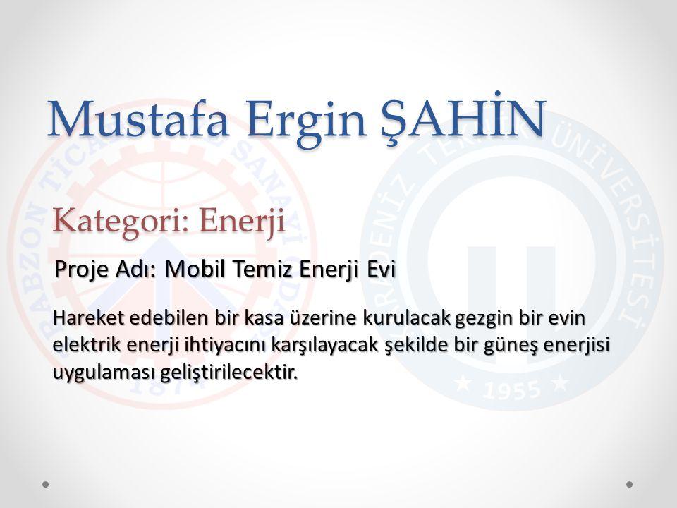 Mustafa Ergin ŞAHİN Hareket edebilen bir kasa üzerine kurulacak gezgin bir evin elektrik enerji ihtiyacını karşılayacak şekilde bir güneş enerjisi uyg