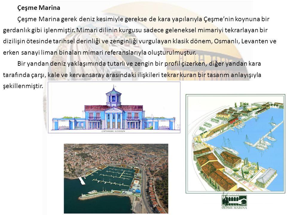 Çeşme Marina Çeşme Marina gerek deniz kesimiyle gerekse de kara yapılarıyla Çeşme'nin koynuna bir gerdanlık gibi işlenmiştir. Mimari dilinin kurgusu s