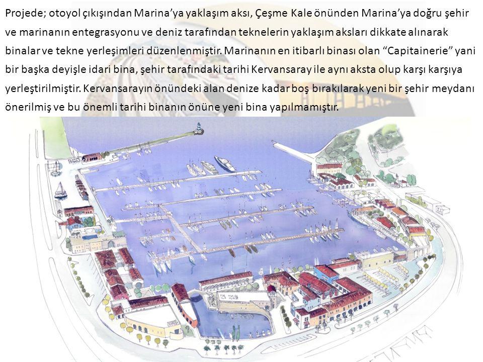 Projede; otoyol çıkışından Marina'ya yaklaşım aksı, Çeşme Kale önünden Marina'ya doğru şehir ve marinanın entegrasyonu ve deniz tarafından teknelerin