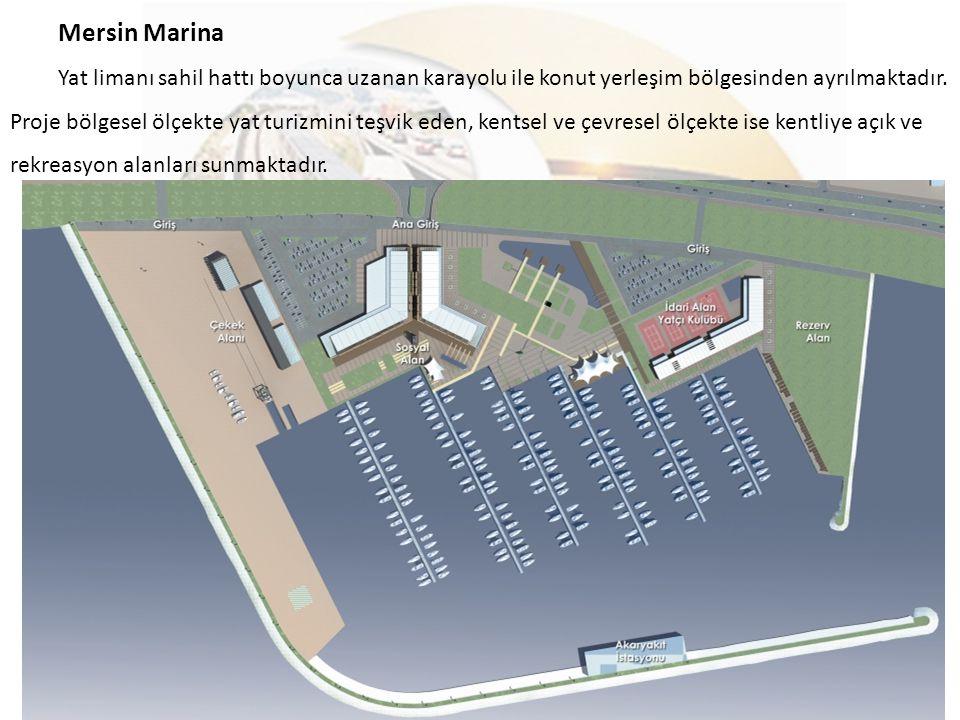 Mersin Marina Yat limanı sahil hattı boyunca uzanan karayolu ile konut yerleşim bölgesinden ayrılmaktadır. Proje bölgesel ölçekte yat turizmini teşvik