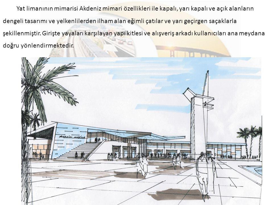 Yat limanının mimarisi Akdeniz mimari özellikleri ile kapalı, yarı kapalı ve açık alanların dengeli tasarımı ve yelkenlilerden ilham alan eğimli çatıl