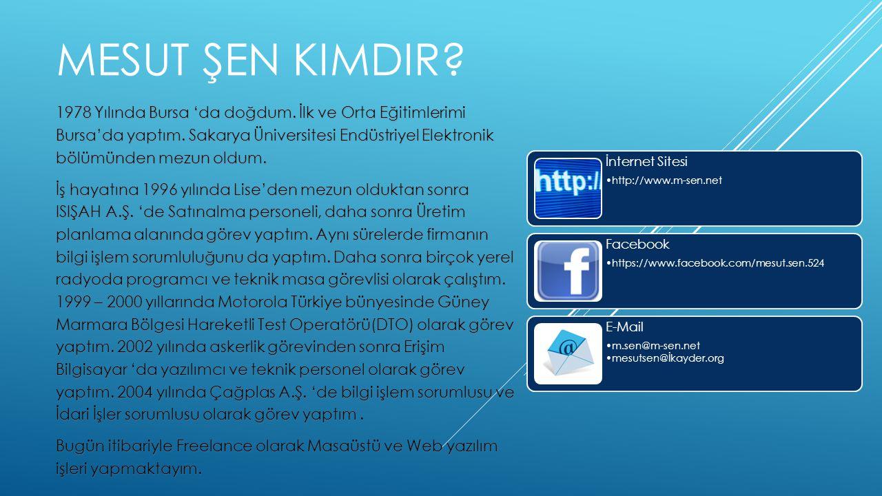 MESUT ŞEN KIMDIR.1978 Yılında Bursa 'da doğdum. İlk ve Orta Eğitimlerimi Bursa'da yaptım.